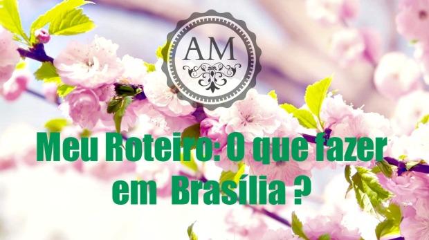 roteiro brasilia